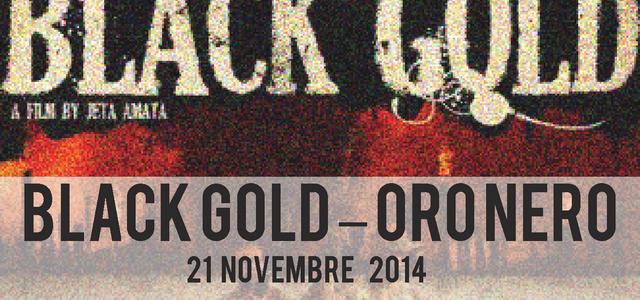 21/11/2014 – NON SOLO BIANCO E NERO – Secondo appuntamento Rassegna Cinematografica – BLACK GOLD