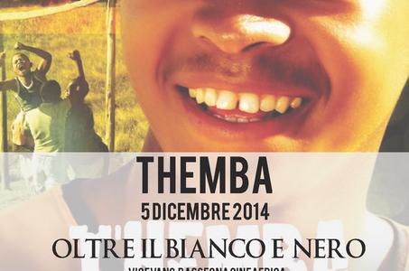 05/12/2014 – NON SOLO BIANCO E NERO – Terzo appuntamento Rassegna Cinematografica – THEMBA